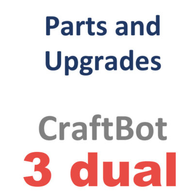 Parts for the CraftBot 3 dual