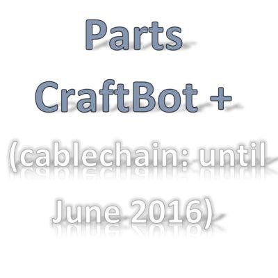 Parts CraftBot PLUS until 6/2016