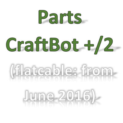 Parts CraftBot Plus/2 (7/2016-2018)